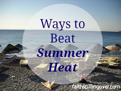 Ways to beat summer heat
