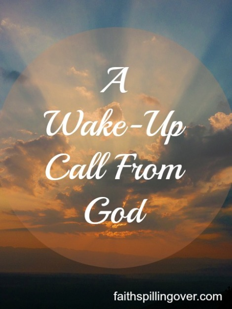 Wake Up Call from God