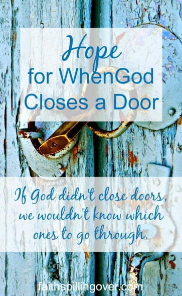 Closed doors disappoint us, but we can always trust God's leading. He's in control, and He has the best plan for us.
