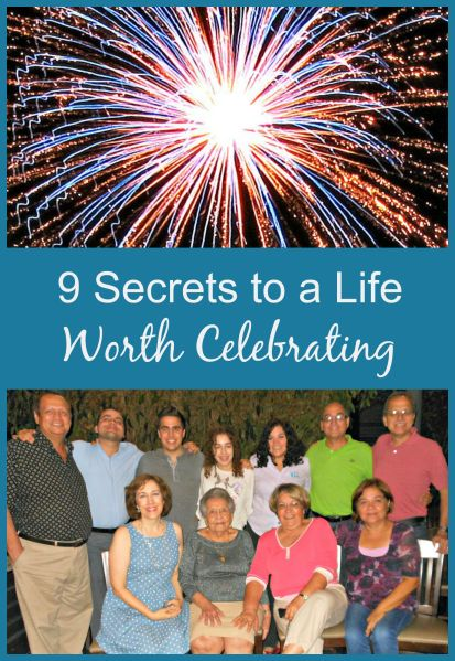 9 Secrets to a Life Worth Celebrating