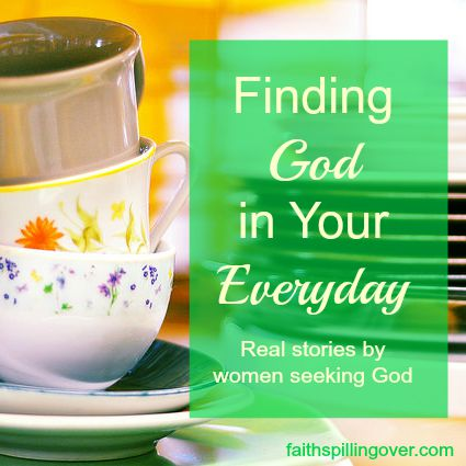 Finding God in your everyday