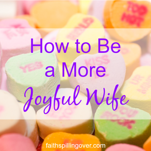 How to Be More Joyful Wife