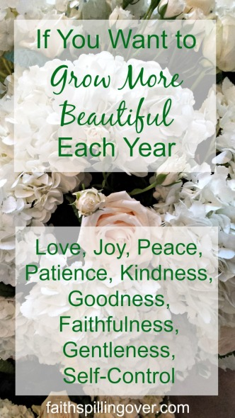 We can grow more beautiful each year by making daily choices to say yes to God's work in us.