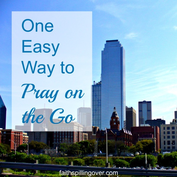 One Easy Way to Pray on the Go