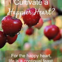 How Can I Cultivate a Happy Heart?