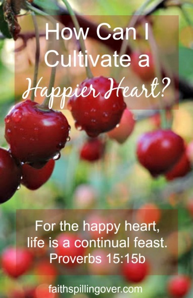 3 tips for a happier heart. Life will always bring challenges, but we can put on our glory glasses and cultivate a more positive attitude.