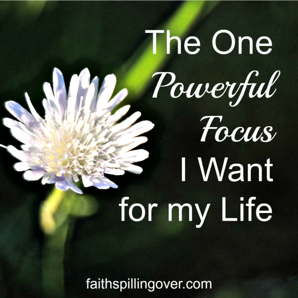 I may not always see my calling clearly, but I want my life to have one focal point. God's love.