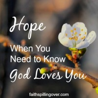 Hope When You Need to Know God Loves You