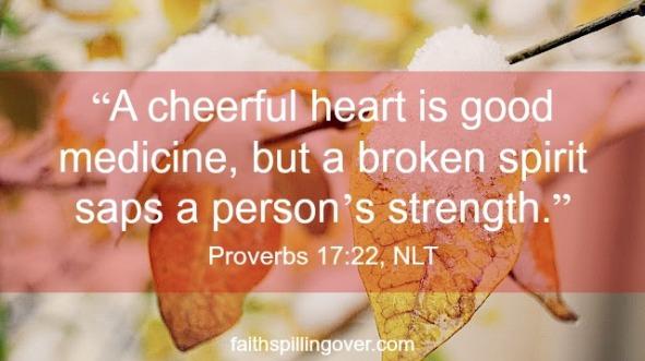 When life sends trials. A Cheerful heart Proverb