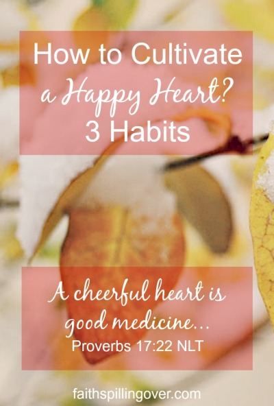 When life sends trials our way, happy heart habits won't make difficulties disappear. But they can help us cultivate a more positive attitude.