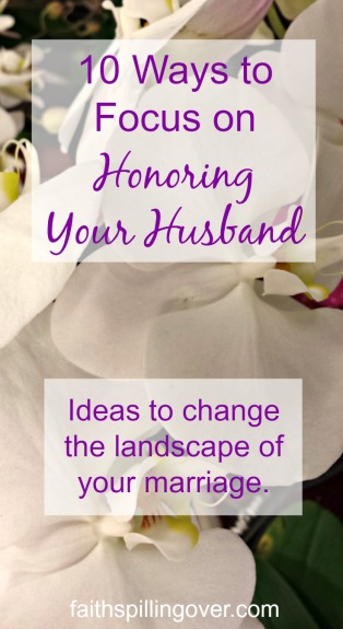 As we take our focus off ourselves in order to do a better job of honoring our husbands, we reap the rewards of a better relationship.